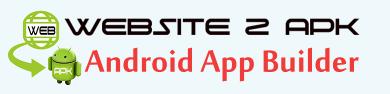 Website2apk Builder: tranformez vos sites ou fichiers web en applications disponibles hors connexion