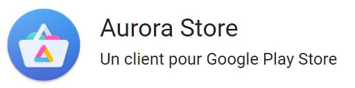 Aurora Store : profitez du playstore sans devoir utiliser Google.